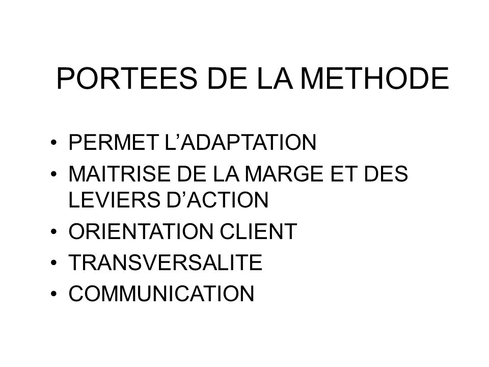 PORTEES DE LA METHODE PERMET L'ADAPTATION