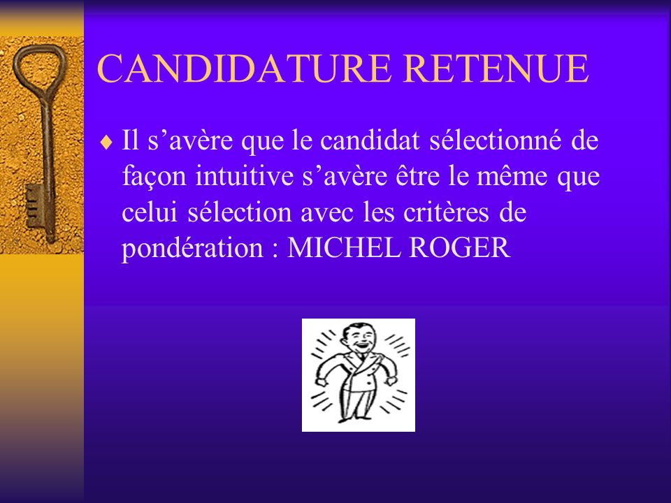 CANDIDATURE RETENUE