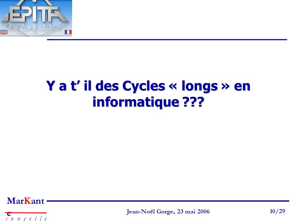 Y a t' il des Cycles « longs » en informatique
