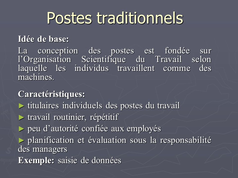 Postes traditionnels Idée de base: