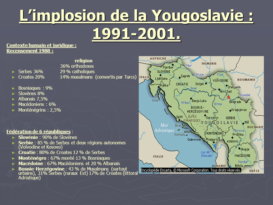L'implosion de la Yougoslavie : 1991-2001.