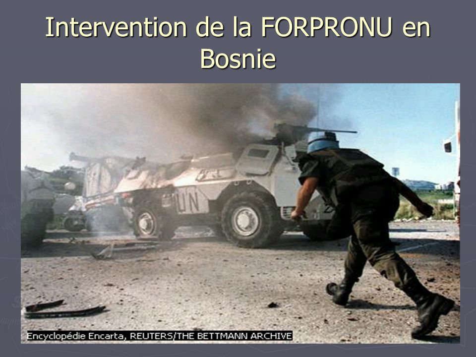 Intervention de la FORPRONU en Bosnie
