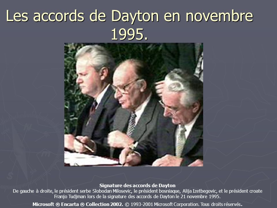 Les accords de Dayton en novembre 1995.