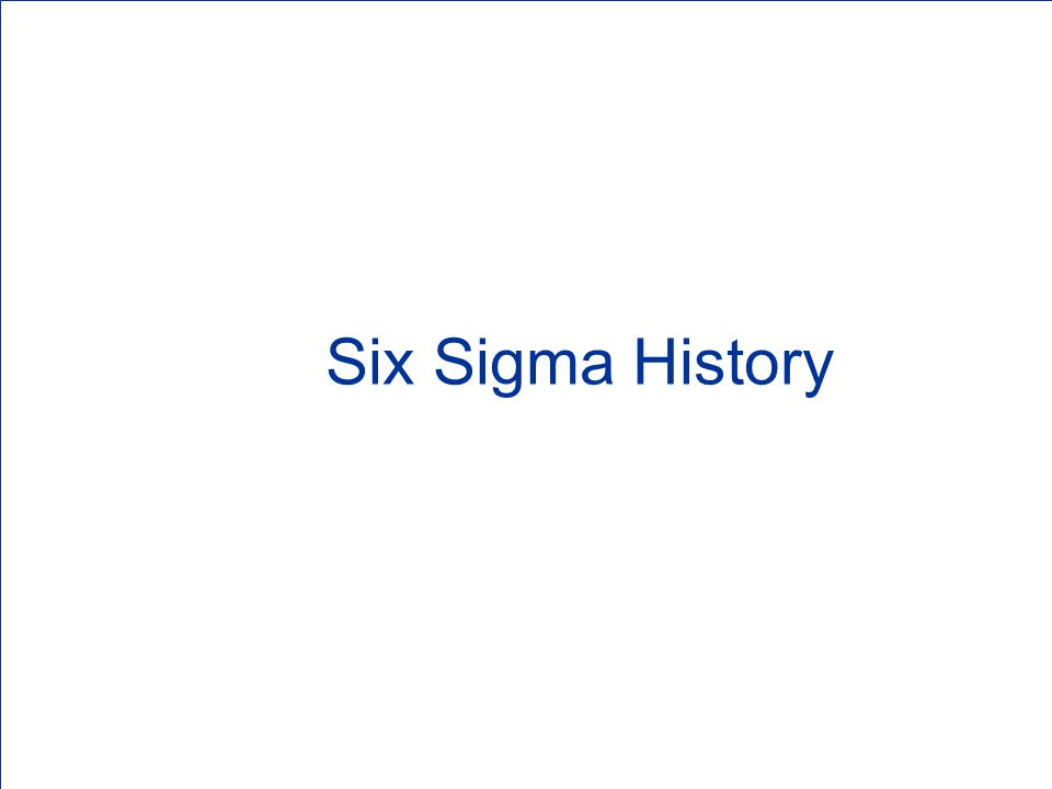Six Sigma History