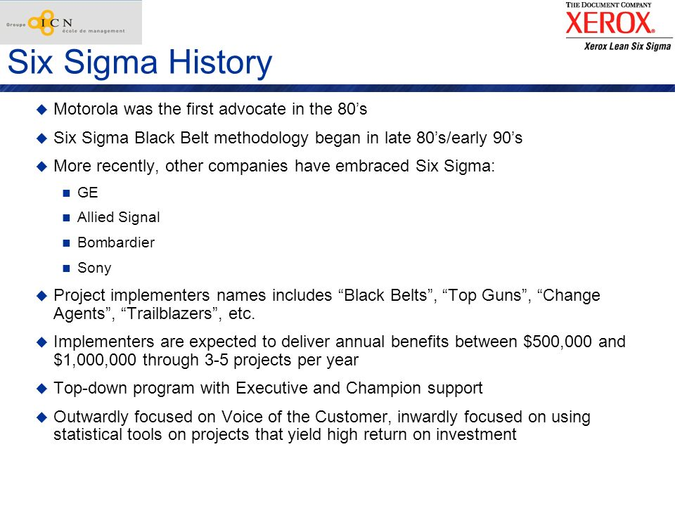 Six Sigma History Motorola was the first advocate in the 80's