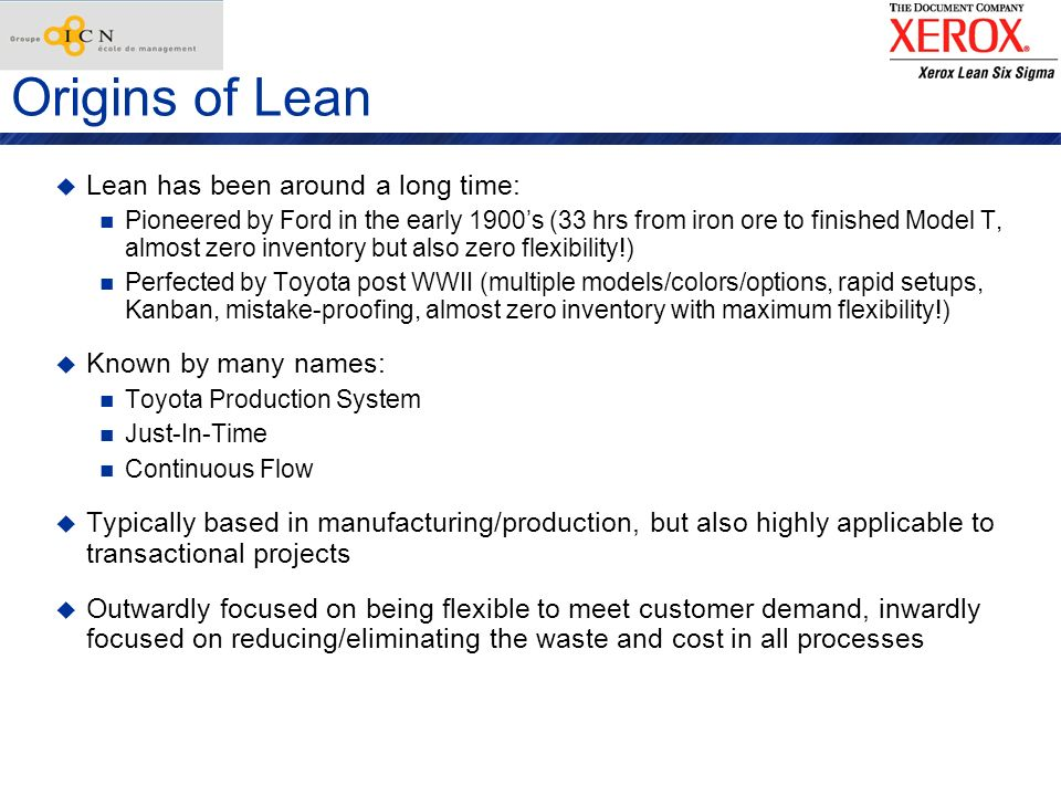 Origins of Lean Lean has been around a long time: Known by many names: