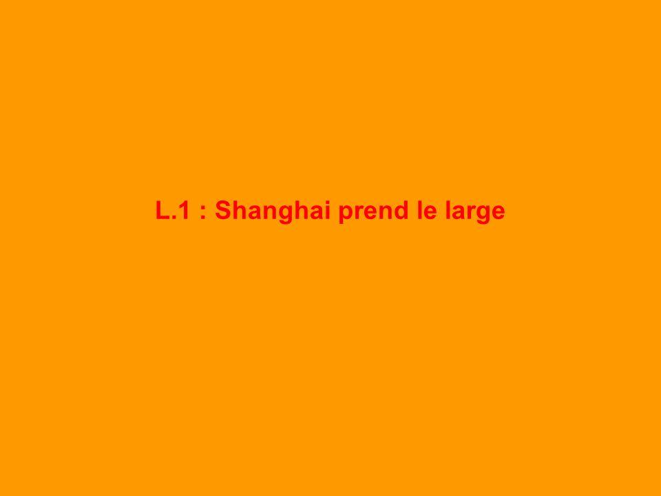 L.1 : Shanghai prend le large