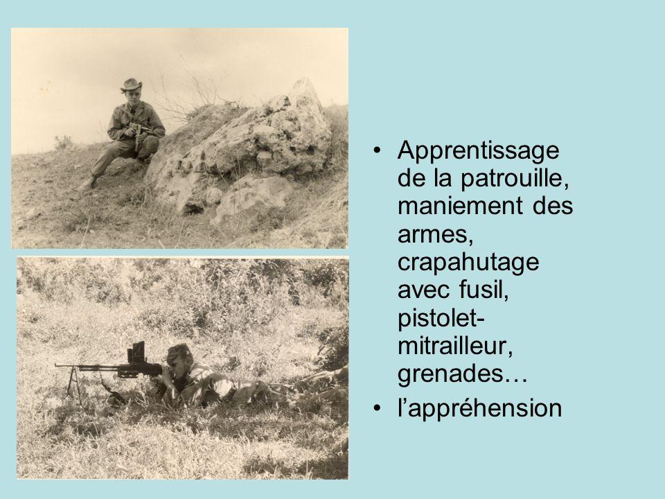 Apprentissage de la patrouille, maniement des armes, crapahutage avec fusil, pistolet-mitrailleur, grenades…