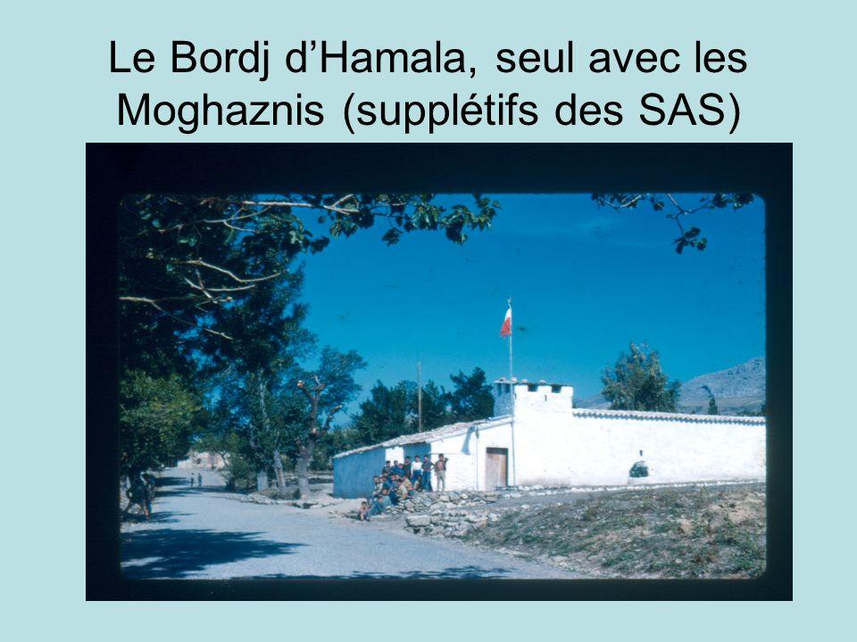 Le Bordj d'Hamala, seul avec les Moghaznis (supplétifs des SAS)