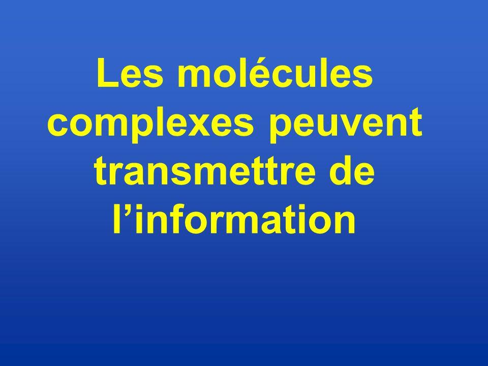 Les molécules complexes peuvent transmettre de l'information