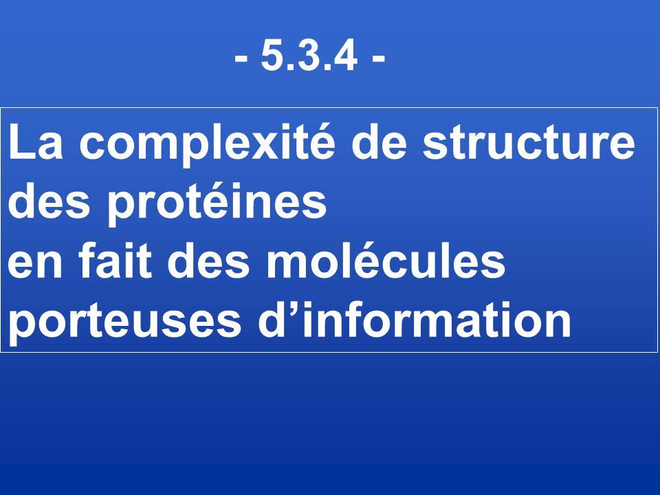 La complexité de structure des protéines en fait des molécules