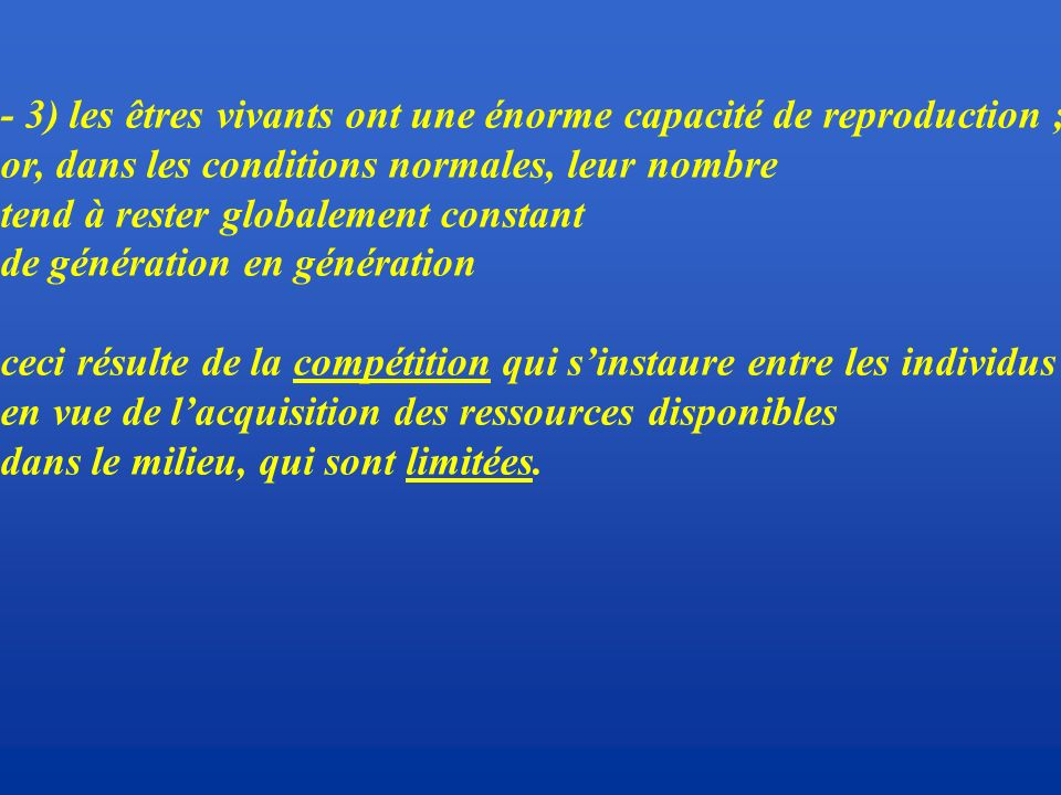 - 3) les êtres vivants ont une énorme capacité de reproduction ;