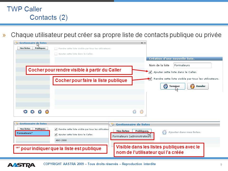 TWP Caller Contacts (2) Chaque utilisateur peut créer sa propre liste de contacts publique ou privée.