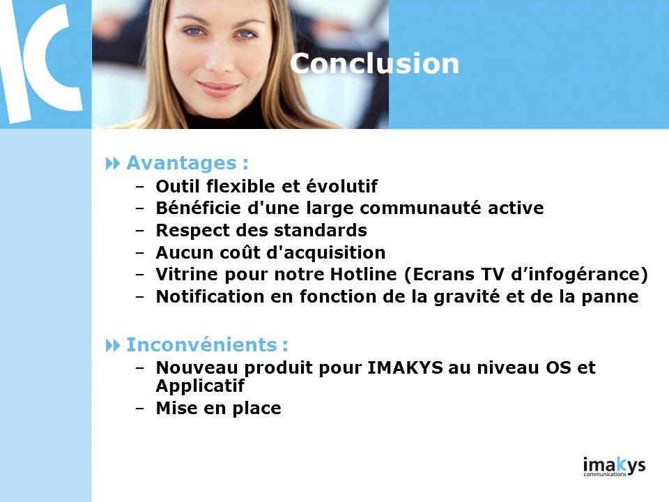 Conclusion Avantages : Inconvénients : Outil flexible et évolutif