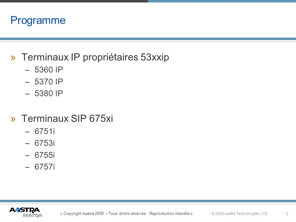 Programme Terminaux IP propriétaires 53xxip Terminaux SIP 675xi
