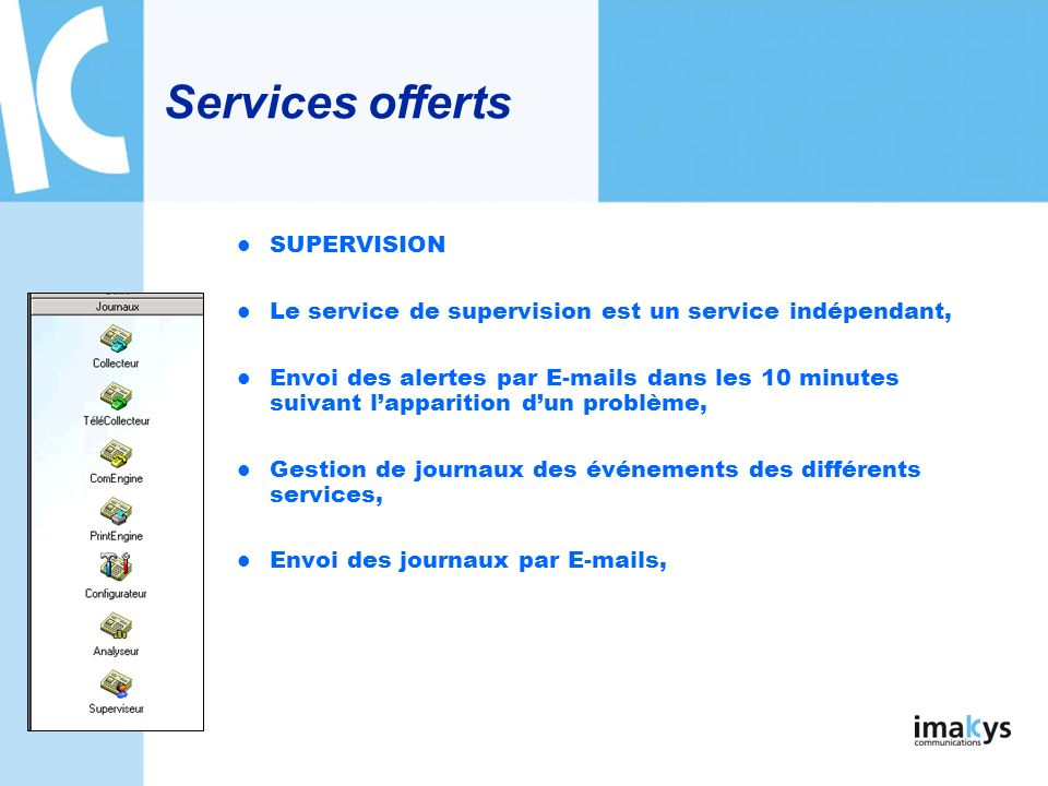 Services offerts SUPERVISION