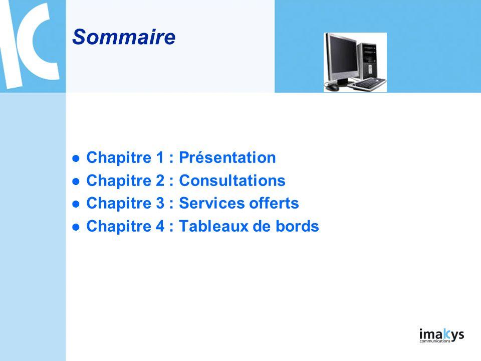 Sommaire Chapitre 1 : Présentation Chapitre 2 : Consultations