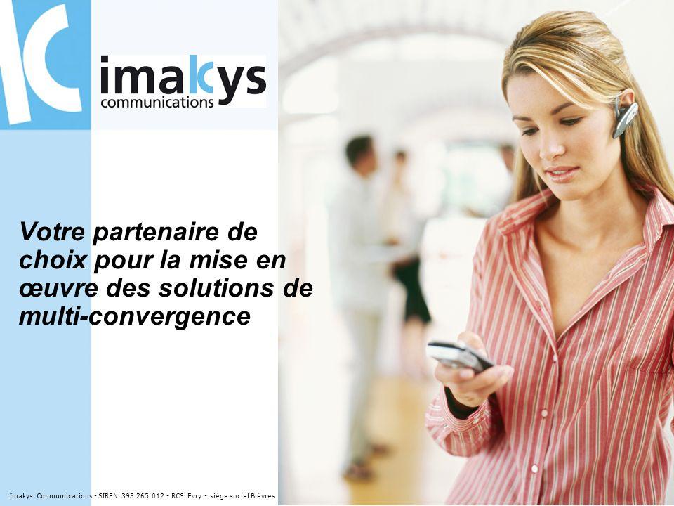 Votre partenaire de choix pour la mise en œuvre des solutions de multi-convergence