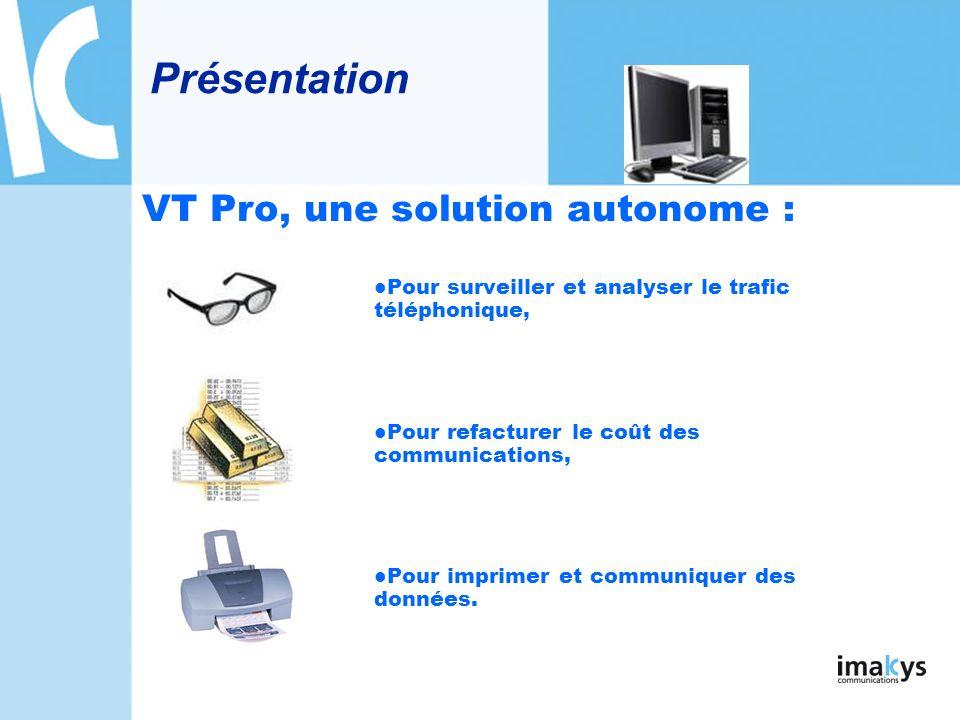 Présentation VT Pro, une solution autonome :