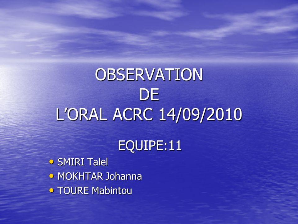 OBSERVATION DE L'ORAL ACRC 14/09/2010