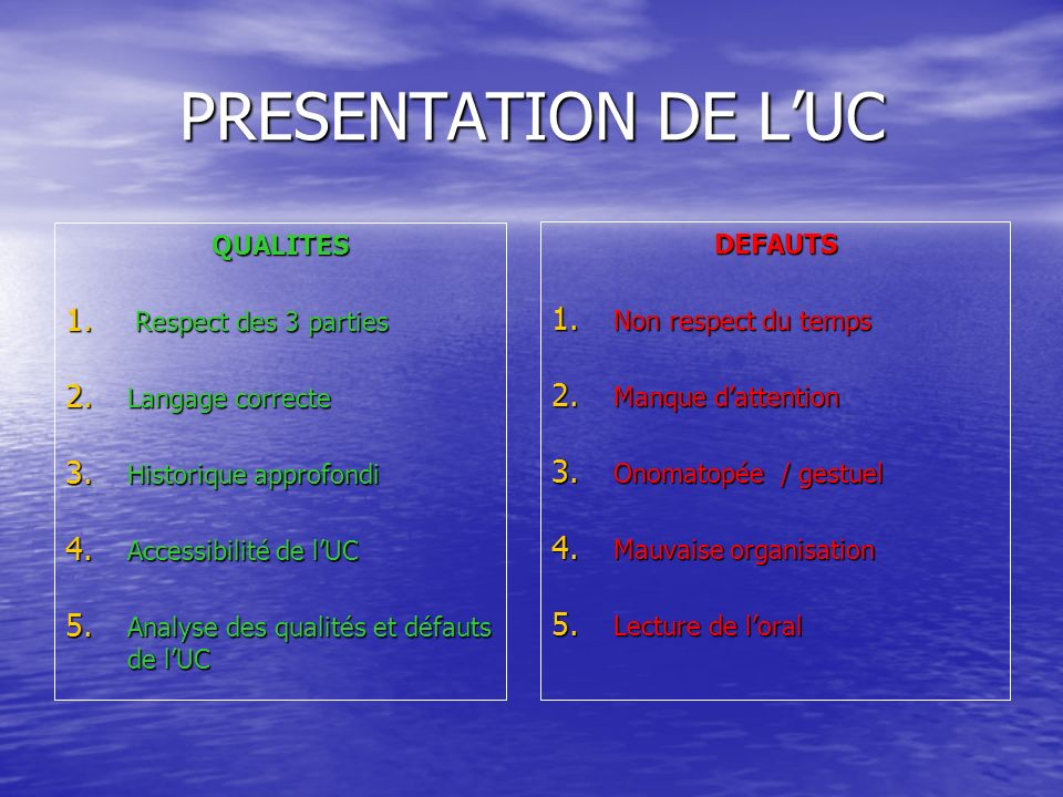 PRESENTATION DE L'UC QUALITES DEFAUTS Respect des 3 parties