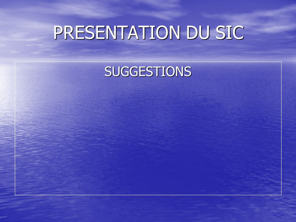 PRESENTATION DU SIC SUGGESTIONS