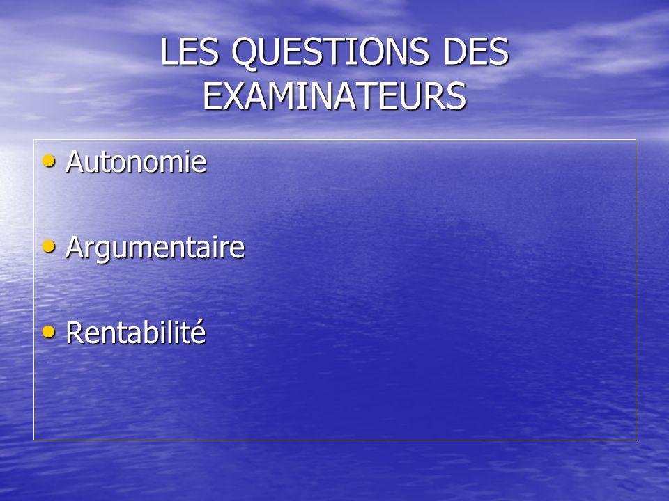 LES QUESTIONS DES EXAMINATEURS
