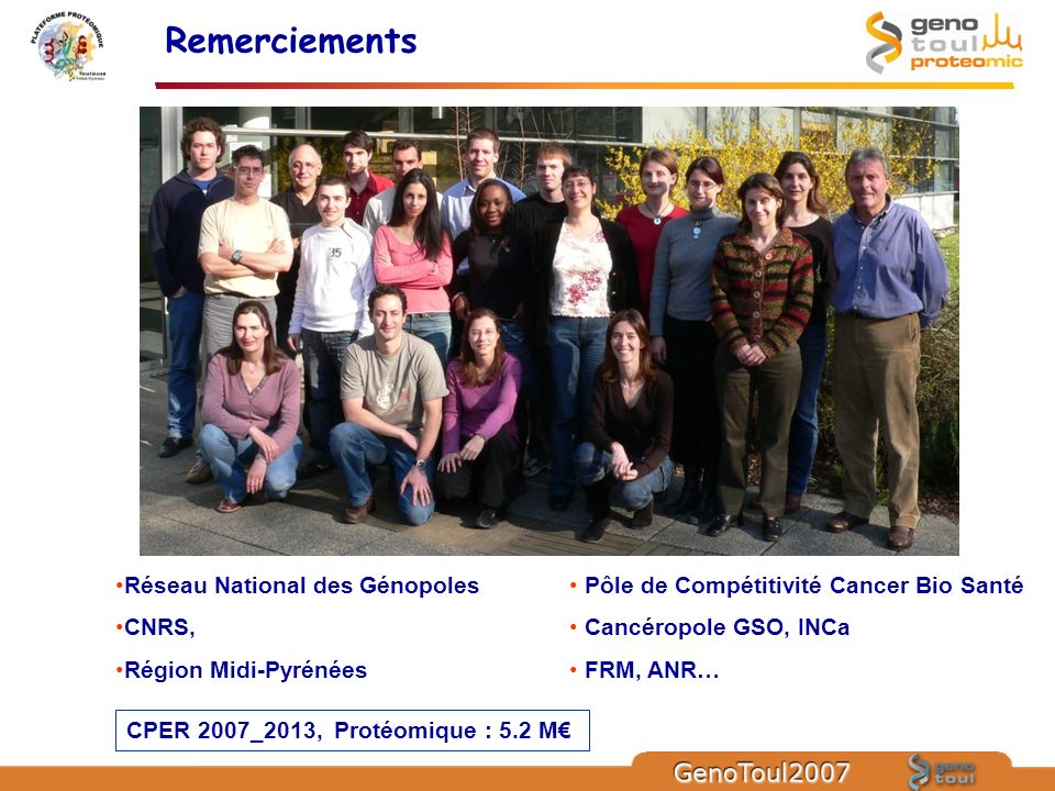 Remerciements Réseau National des Génopoles CNRS, Région Midi-Pyrénées