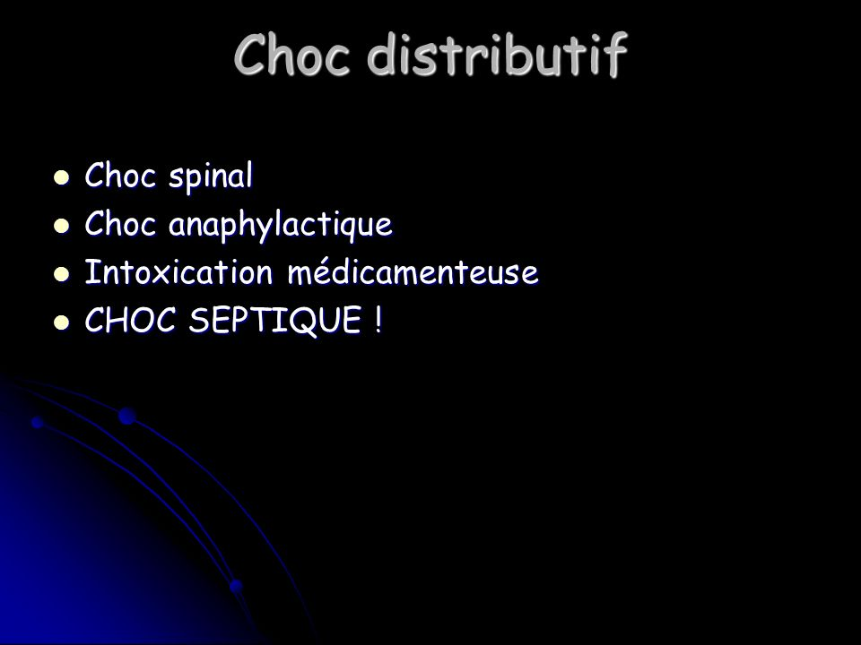 Choc distributif Choc spinal Choc anaphylactique