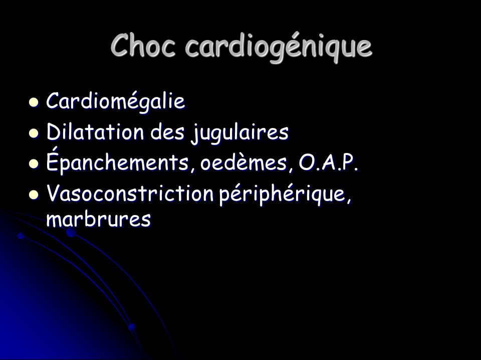 Choc cardiogénique Cardiomégalie Dilatation des jugulaires