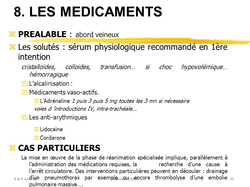 8. LES MEDICAMENTS PREALABLE : abord veineux