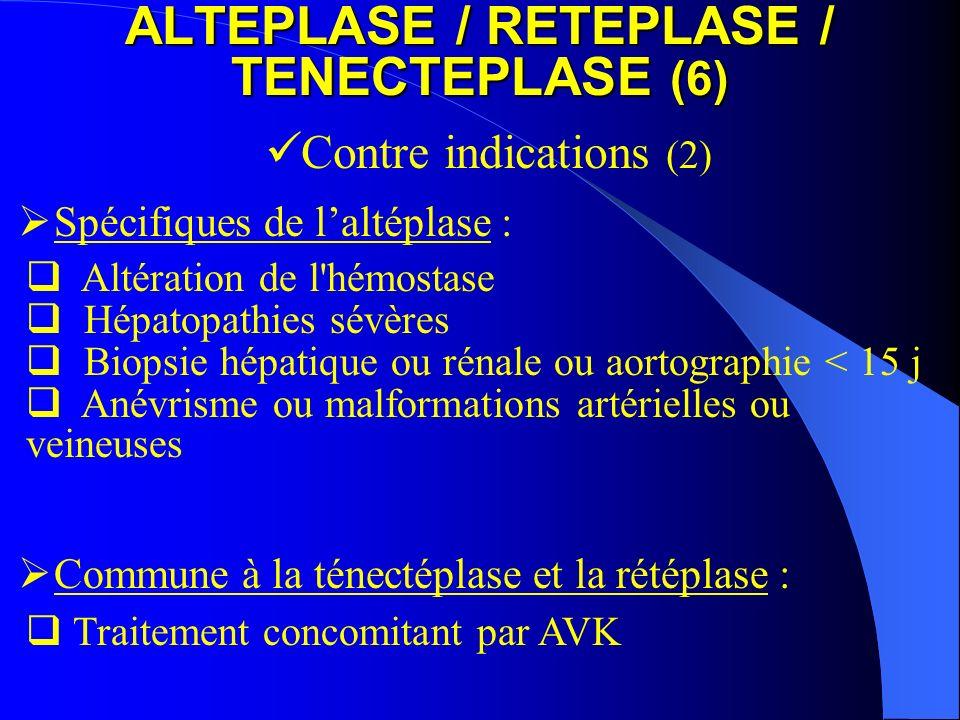ALTEPLASE / RETEPLASE / TENECTEPLASE (6)