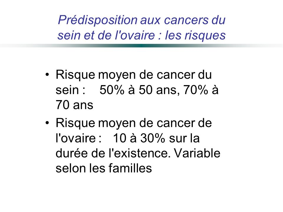 Prédisposition aux cancers du sein et de l ovaire : les risques