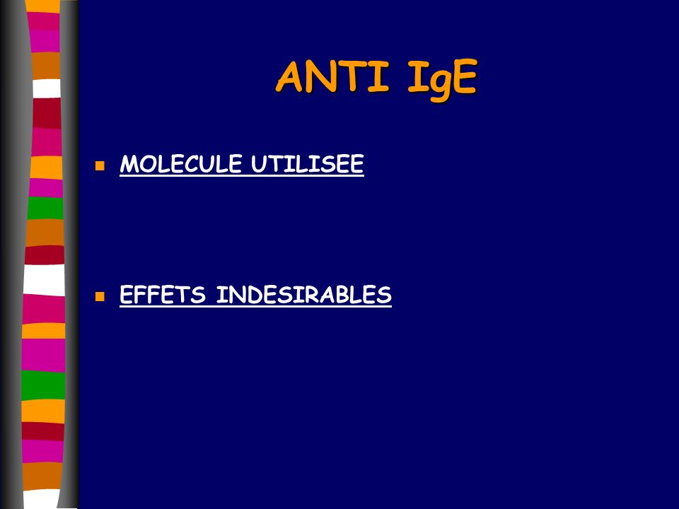 ANTI IgE MOLECULE UTILISEE EFFETS INDESIRABLES