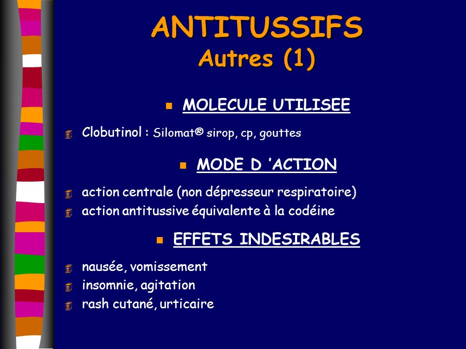 ANTITUSSIFS Autres (1) MOLECULE UTILISEE MODE D 'ACTION