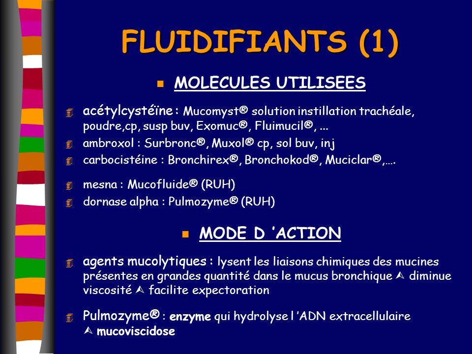 FLUIDIFIANTS (1) MOLECULES UTILISEES MODE D 'ACTION