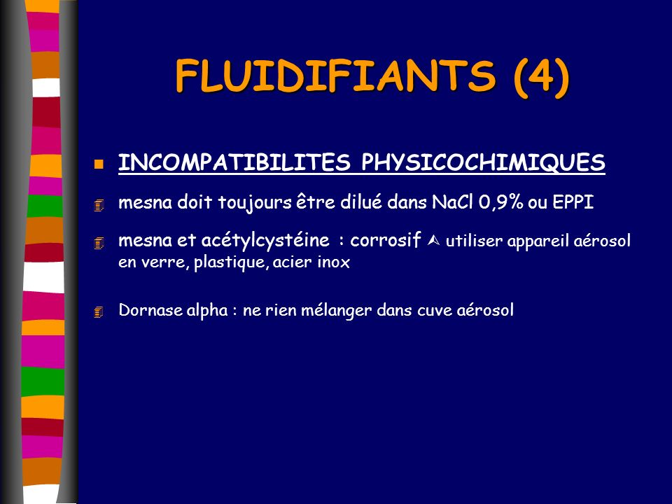 FLUIDIFIANTS (4) INCOMPATIBILITES PHYSICOCHIMIQUES