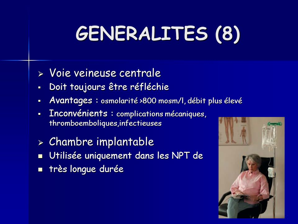 GENERALITES (8) Voie veineuse centrale Chambre implantable