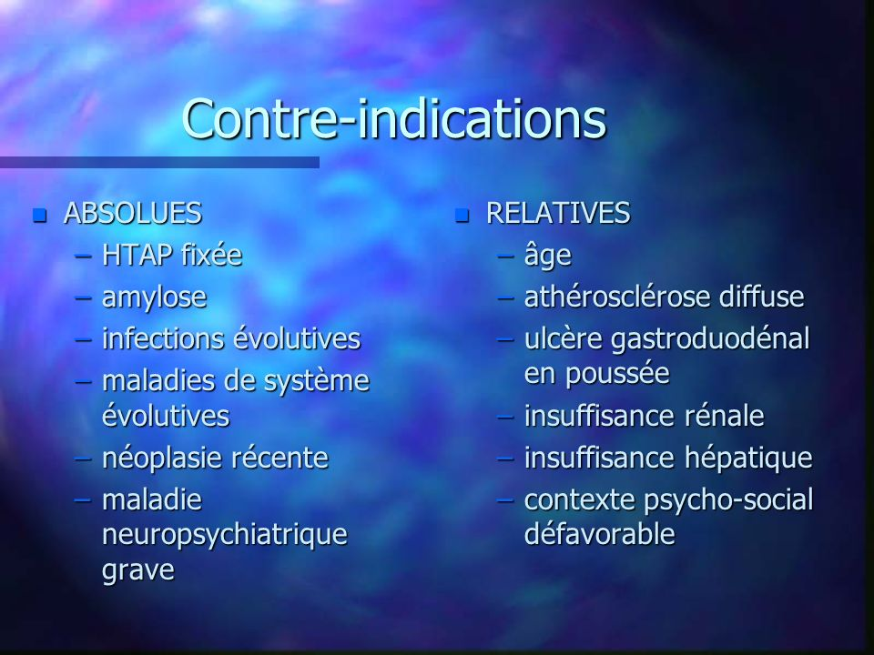 Contre-indications ABSOLUES HTAP fixée amylose infections évolutives