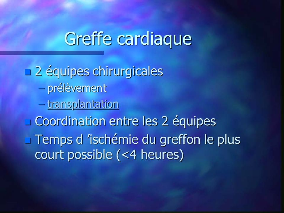 Greffe cardiaque 2 équipes chirurgicales