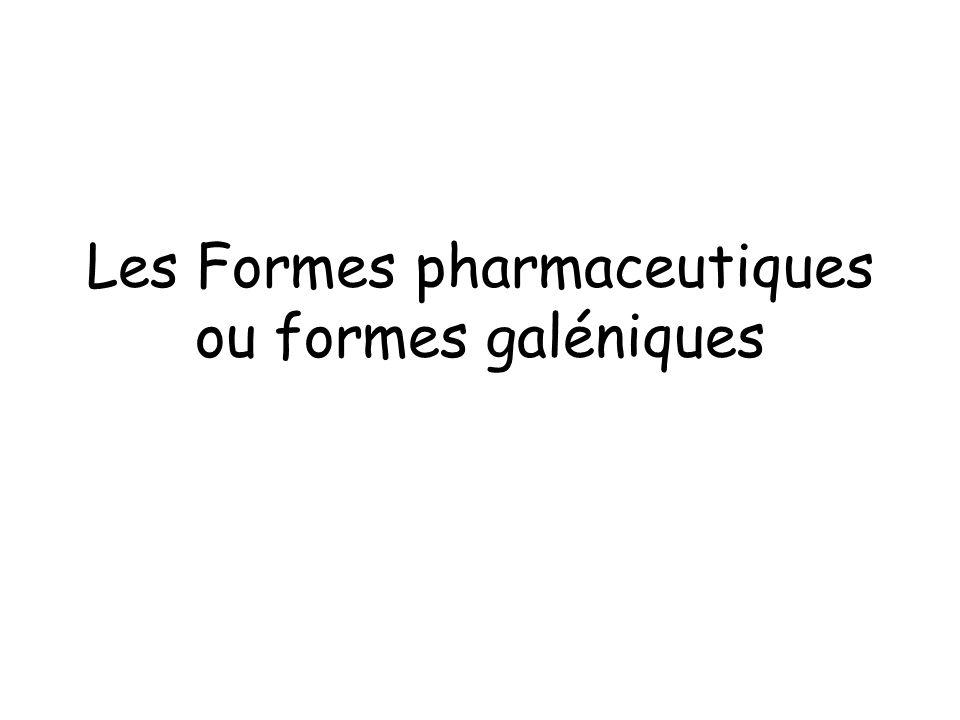 Les Formes pharmaceutiques ou formes galéniques