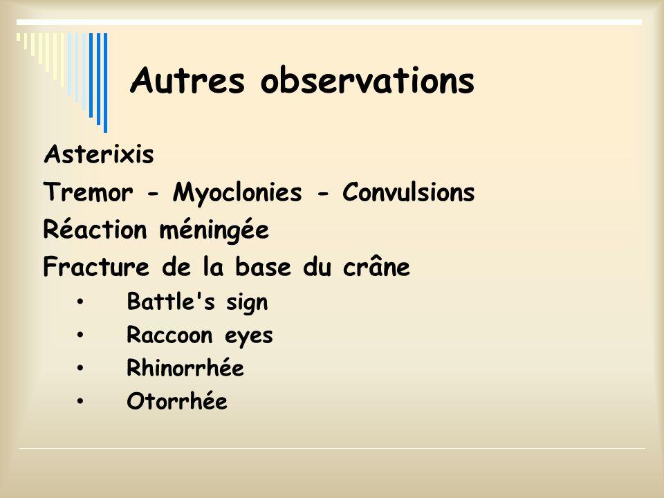 Autres observations Asterixis Tremor - Myoclonies - Convulsions