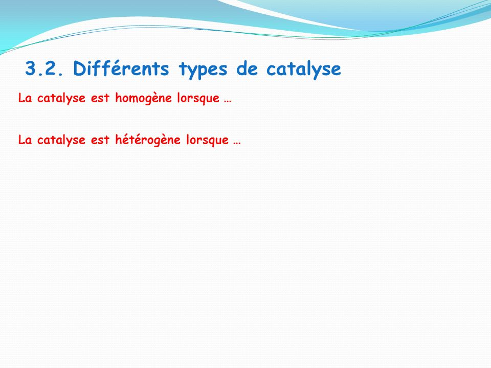 3.2. Différents types de catalyse