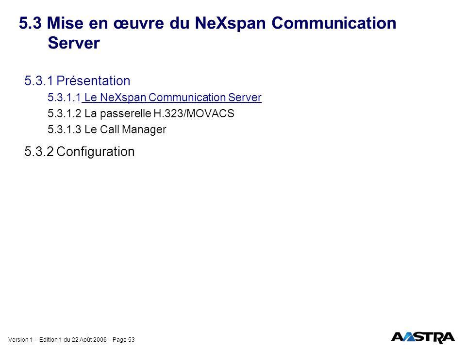 5.3 Mise en œuvre du NeXspan Communication Server