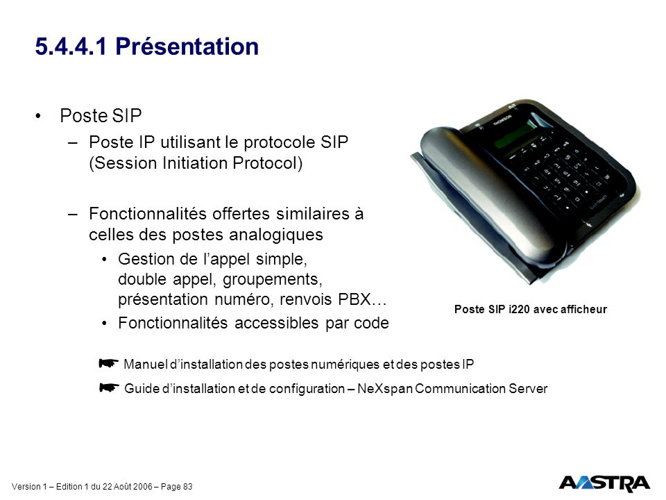 5.4.4.1 Présentation Poste SIP. Poste IP utilisant le protocole SIP (Session Initiation Protocol)