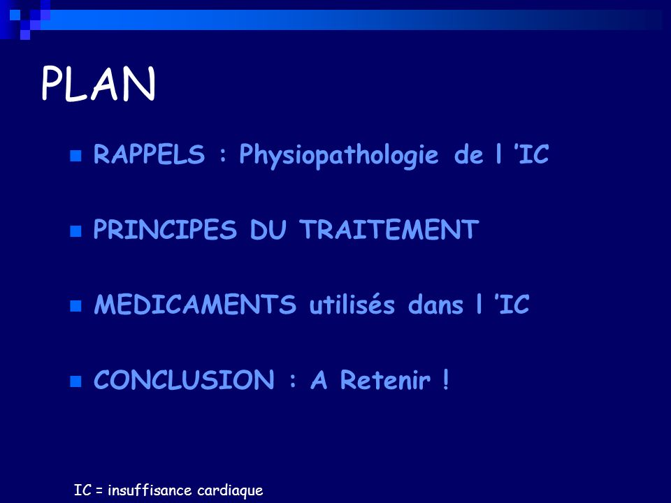 PLAN RAPPELS : Physiopathologie de l 'IC PRINCIPES DU TRAITEMENT