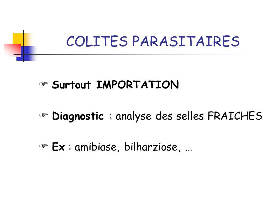 COLITES PARASITAIRES  Surtout IMPORTATION