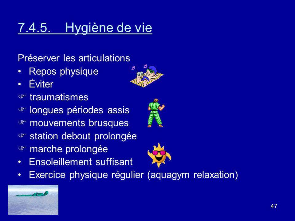 7.4.5. Hygiène de vie Préserver les articulations Repos physique