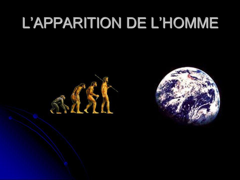 L'APPARITION DE L'HOMME