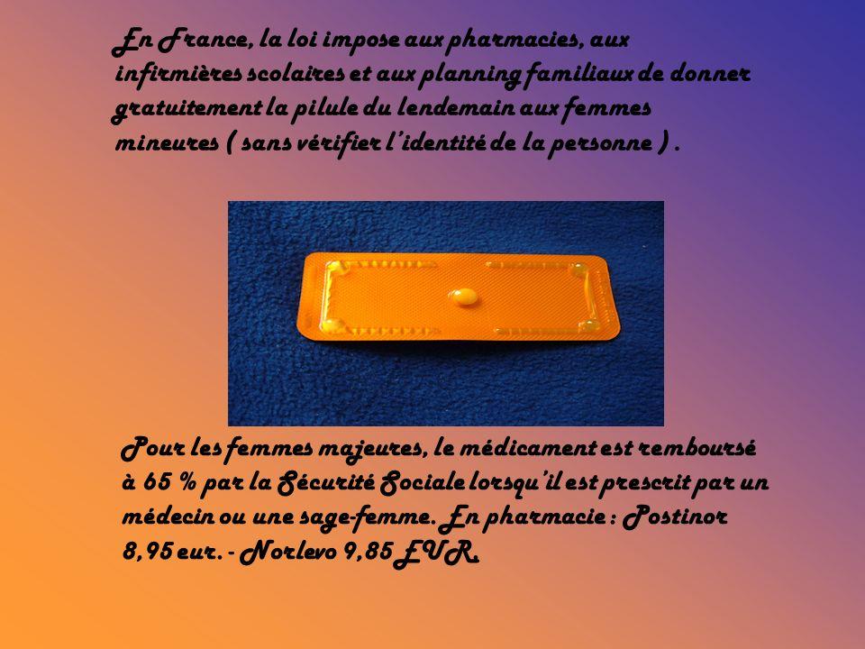 En France, la loi impose aux pharmacies, aux infirmières scolaires et aux planning familiaux de donner gratuitement la pilule du lendemain aux femmes mineures ( sans vérifier l'identité de la personne ) .